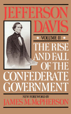 The Rise And Fall Of The Confederate Government: Volume 2 (Paperback)