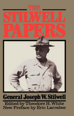 The Stilwell Papers: Iconoclastic Account of America's Adventures in China (Paperback)