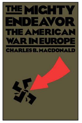 The Mighty Endeavor: The American War In Europe (Paperback)