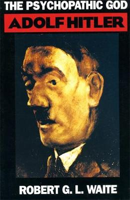 The Psychopathic God: Adolph Hitler (Paperback)