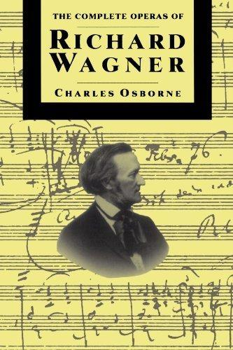 The Complete Operas Of Richard Wagner (Paperback)
