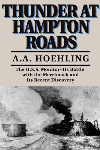 Thunder At Hampton Roads: The U.S.S. Monitor - It's Battle with the Merrimack and its Recent Discovery (Paperback)