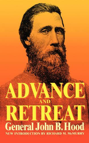Advance And Retreat: Personal Experiences In The United States And Confederate States Armies (Paperback)