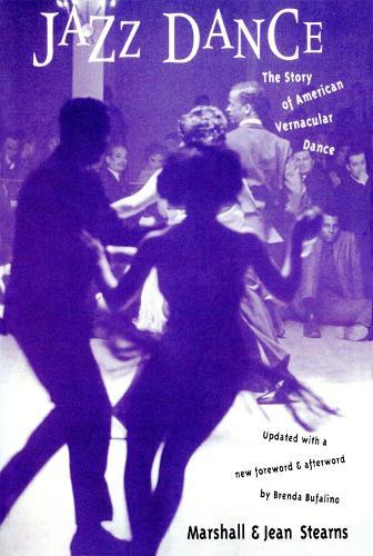 Jazz Dance: The Story Of American Vernacular Dance (Paperback)