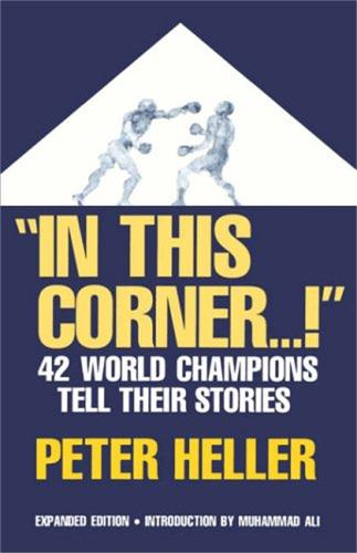 In This Corner . . . !: Forty-two World Champions Tell Their Stories (Paperback)