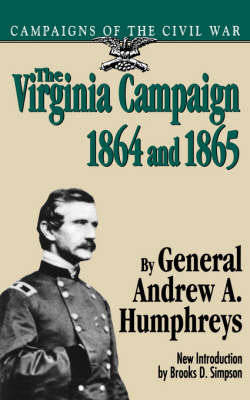 The Virginia Campaign, 1864 And 1865 (Paperback)