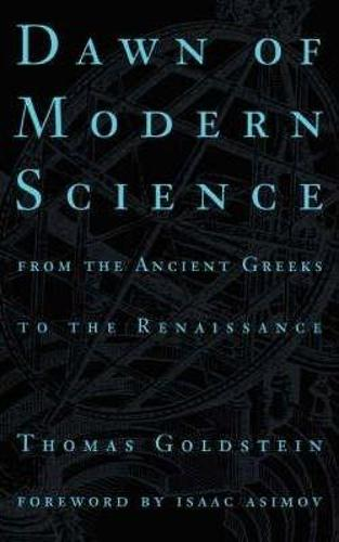 Dawn Of Modern Science: From The Ancient Greeks To The Renaissance (Paperback)