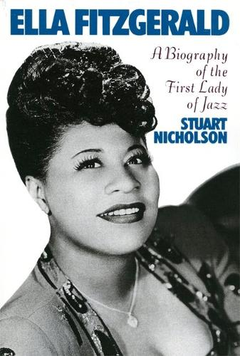 Ella Fitzgerald: A Biography Of The First Lady Of Jazz (Paperback)