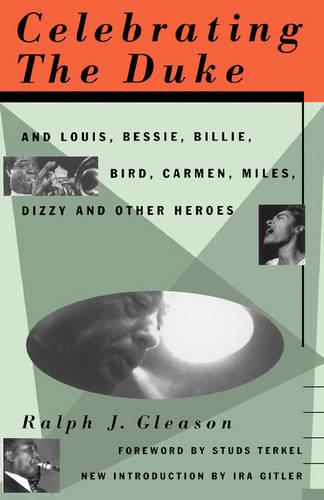 Celebrating The Duke: And Louis, Bessie, Billie, Bird, Carmen, Miles, Dizzy And Other Heroes (Paperback)