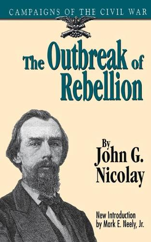 The Outbreak Of Rebellion: Campaigns Of The Civil War (Paperback)