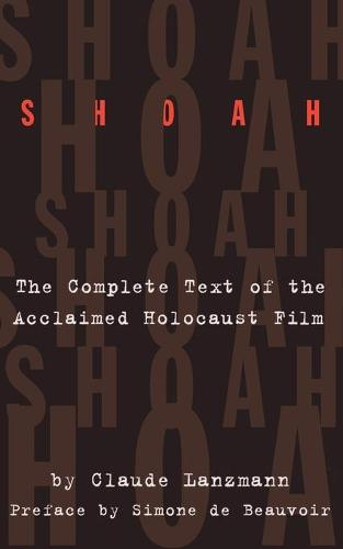 Shoah: The Complete Text Of The Acclaimed Holocaust Film (Paperback)