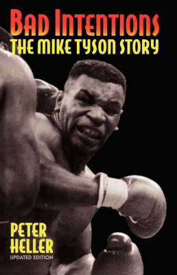 Bad Intentions: The Mike Tyson Story (Paperback)
