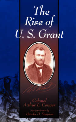 The Rise Of U.S. Grant (Paperback)