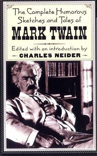 The Complete Humorous Sketches And Tales Of Mark Twain (Paperback)