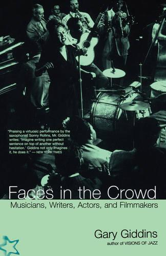 Faces In The Crowd: Musicians, Writers, Actors, And Filmmakers (Paperback)