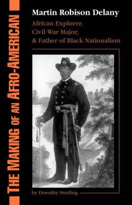 The Making Of An Afro-American: Martin Robison Delany, 1812-1885 (Paperback)