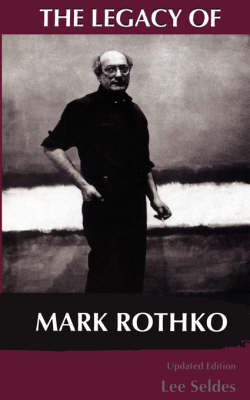 The Legacy Of Mark Rothko (Paperback)