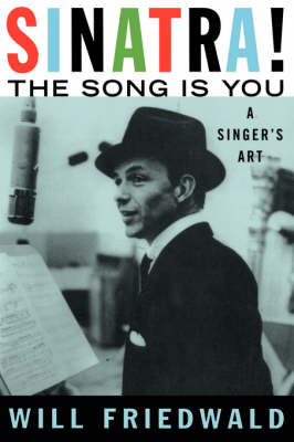 Sinatra! the Song is You: A Singer's Art (Paperback)