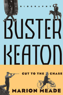Buster Keaton: Cut To The Chase (Paperback)