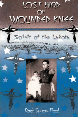 Lost Bird of Wounded Knee: Spirit of the Lakota (Paperback)