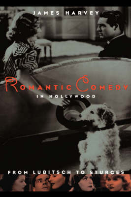 Romantic Comedy in Hollywood: From Lubitsch to Sturges (Paperback)