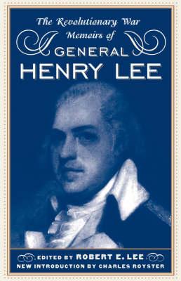 The Revolutionary War Memoirs Of General Henry Lee (Paperback)