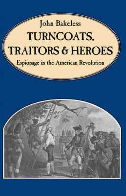 Turncoats, Traitors And Heroes (Paperback)