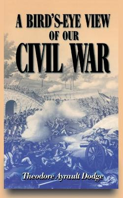 A Bird's-eye View Of Our Civil War (Paperback)