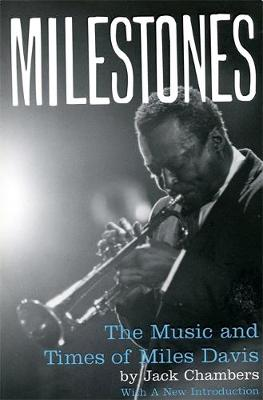 Milestones: The Music And Times Of Miles Davis (Paperback)