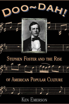 Doo-dah!: Stephen Foster And The Rise Of American Popular Culture (Paperback)