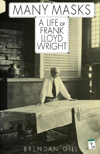 Many Masks: A Life Of Frank Lloyd Wright (Paperback)