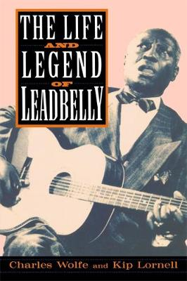 The Life And Legend Of Leadbelly (Paperback)