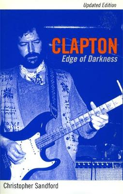 Clapton: Edge Of Darkness, Updated Edition (Paperback)