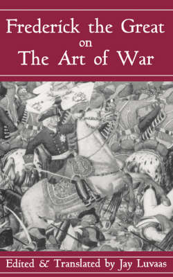 Frederick The Great On The Art Of War (Paperback)