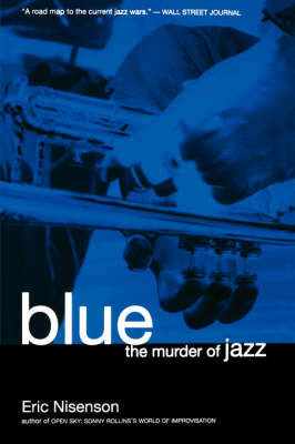 Blue: The Murder Of Jazz (Paperback)