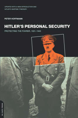 Hitler's Personal Security: Protecting The Fuhrer 1921-1945 (Paperback)