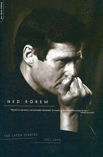 The Later Diaries Of Ned Rorem: 1961-1972 (Paperback)