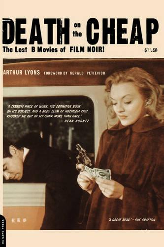 Death On The Cheap: The Lost B Movies Of Film Noir (Paperback)
