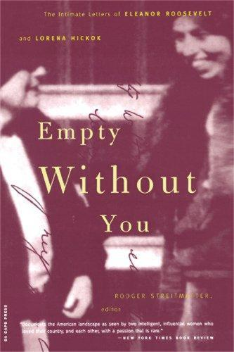 Empty Without You: The Intimate Letters Of Eleanor Roosevelt And Lorena Hickok (Paperback)