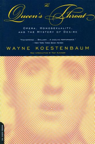Queen's Throat: Opera, Homosexuality And The Mystery Of Desire (Paperback)