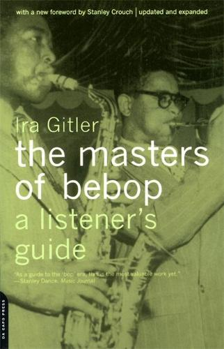 The Masters Of Bebop: A Listener's Guide (Paperback)