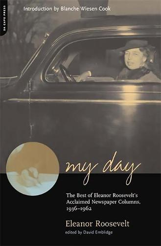 My Day: The Best Of Eleanor Roosevelt's Acclaimed Newspaper Columns, 1936-1962 (Paperback)