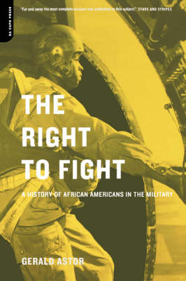 The Right To Fight: A History Of African Americans In The Military (Paperback)