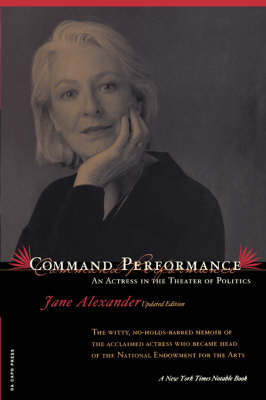 Command Performance: An Actress In The Theater Of Politics (Paperback)