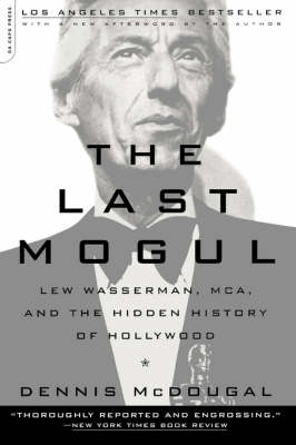 The Last Mogul: Lew Wasserman, MCA, and the Hidden History of Hollywood (Paperback)