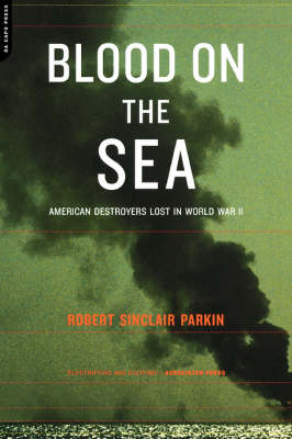 Blood On The Sea: American Destroyers Lost In World War II (Paperback)
