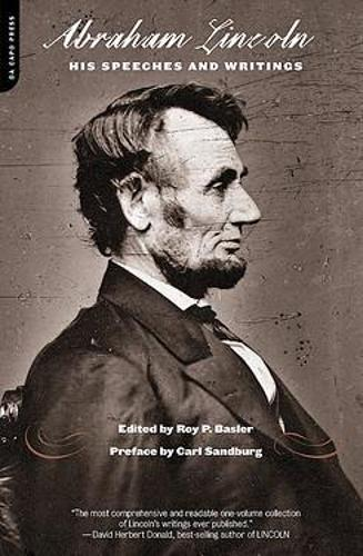 Abraham Lincoln: His Speeches And Writings (Paperback)