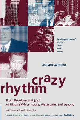 Crazy Rhythm: From Brooklyn And Jazz To Nixon's White House, Watergate, And Beyond (Paperback)