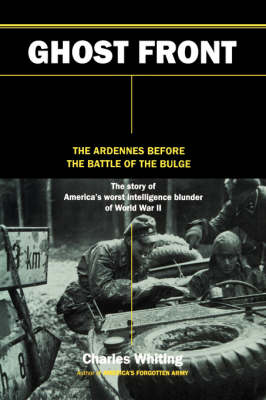 Ghost Front: The Ardennes Before The Battle Of The Bulge (Hardback)