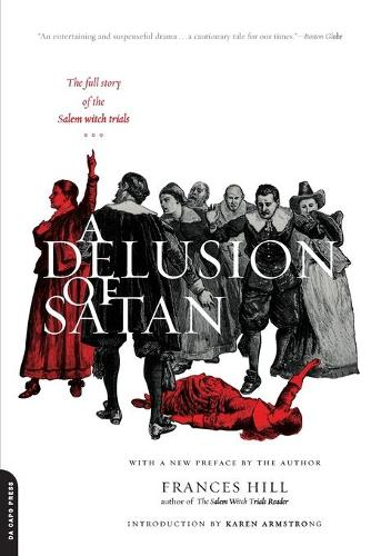 A Delusion Of Satan: The Full Story Of The Salem Witch Trials (Paperback)